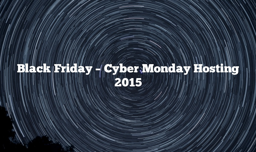 Black Friday – Cyber Monday Hosting 2015
